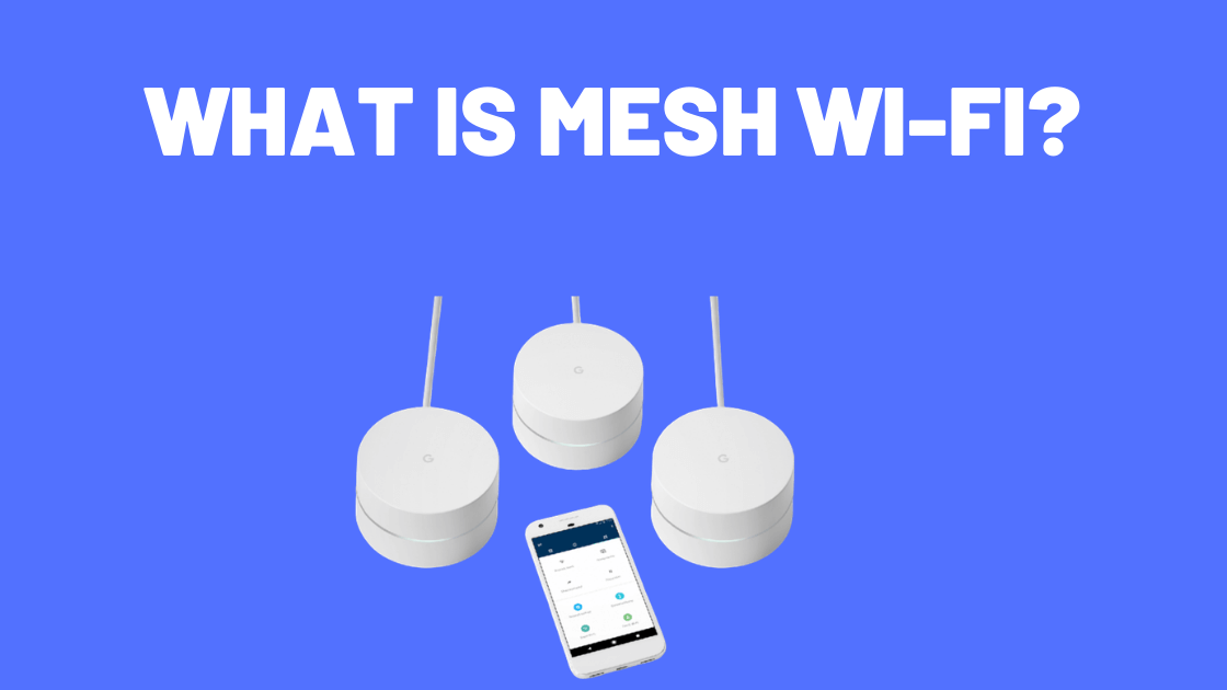 WHAT IS MESH WI-FI_