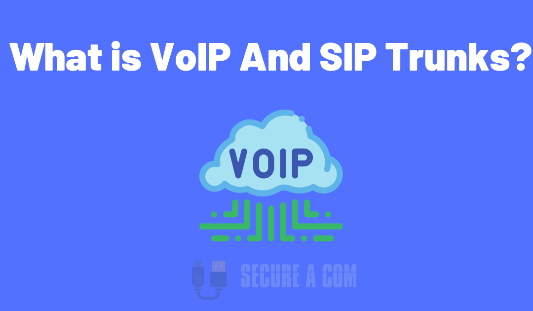 What is VoIP And SIP Trunks?