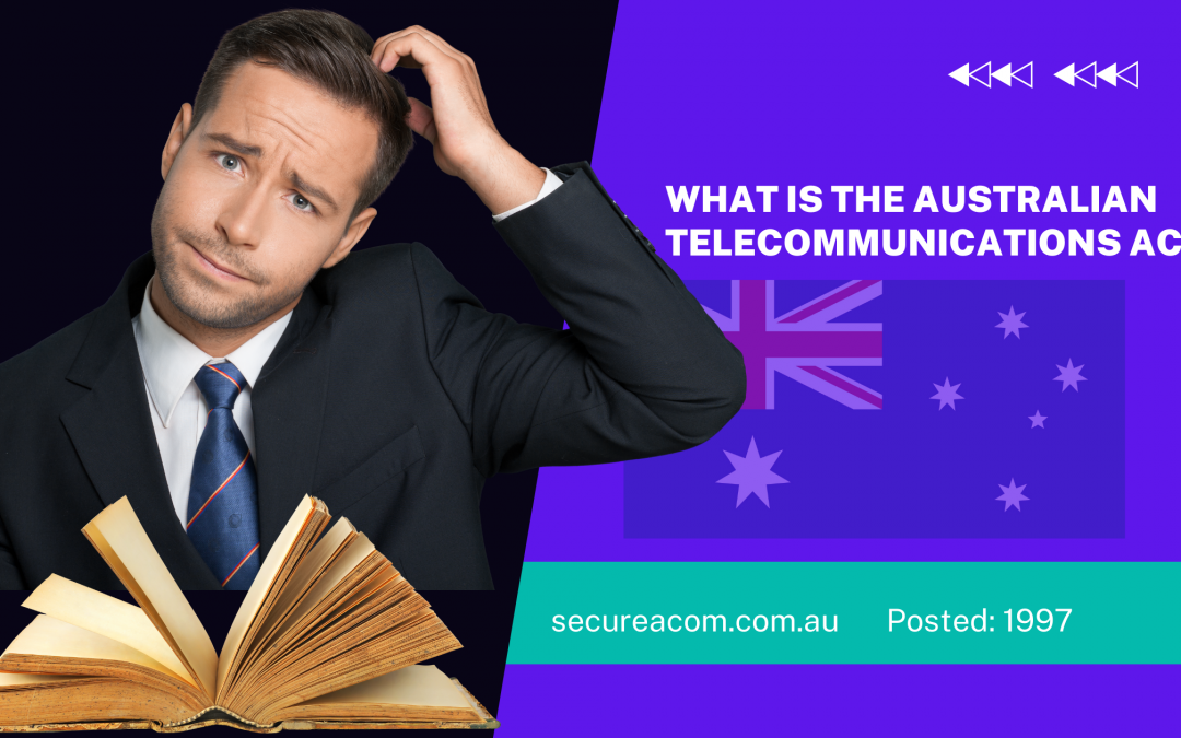 What Is The Australian Telecommunications Act of 1997?